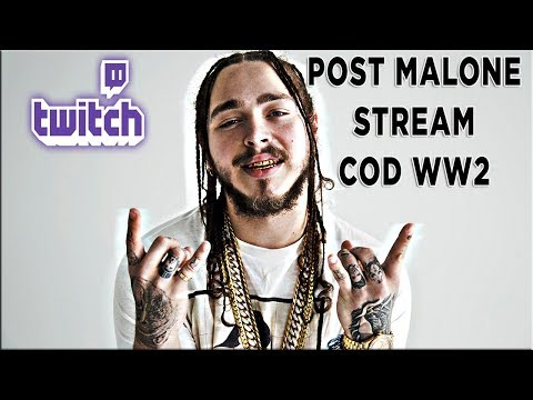POST MALONE First TWITCH Stream (Post Malone Playing Call of Duty WWII)