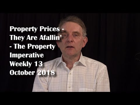 Property Prices - They Are Afallin' - The Property Imperative Weekly 13 October 2018