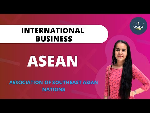 ASEAN   Association of Southeast Asian Nations   International Trade