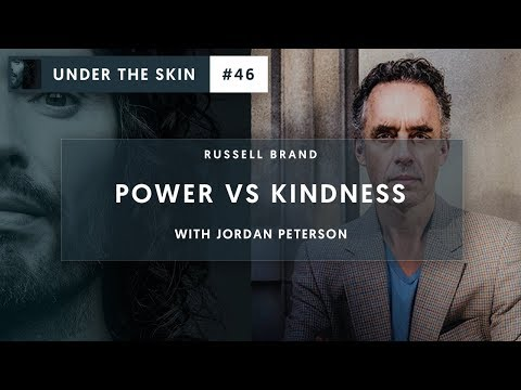 Russell Brand & Jordan Peterson  Kindness VS Power  Under The Skin 46