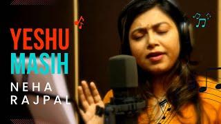 Yeshu Masih Official Video   Hindi Christian Worship Song 2015   Singer: Neha Rajpal