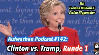 TV-Debatte Trump vs. Clinton, Runde 1 - Mit Corinna Milborn & Stefan Niggemeier - Aufwachen #142