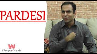 Pardesi | Qasim Ali Shah | Urdu/Hindi | WaqasNasir