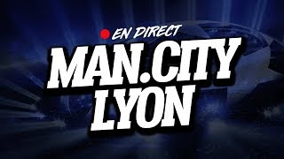 🔴 [ DIRECT / LIVE ] MANCHESTER CITY - LYON // Club House ( City vs OL )