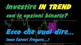 Investire in trend? Ecco, non sbagliate più! #opzionibinarie #forex - 6 feb 19
