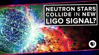 Neutron Stars Collide in New LIGO Signal? | Space Time