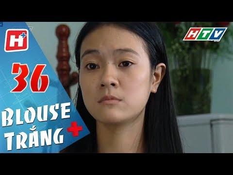 Blouse Trắng - Tập 36 | HTV Phim Tình Cảm Việt Nam Hay Nhất 2018