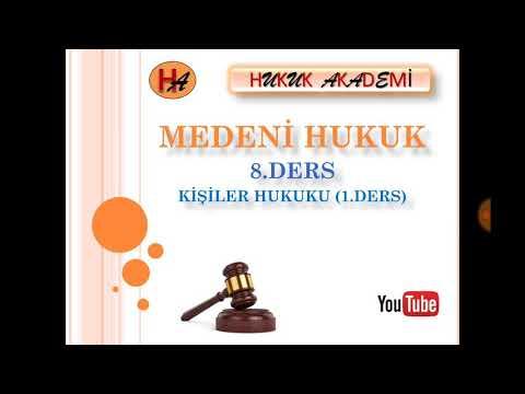 Medeni Hukuk 8. Ders Kişiler Hukuku 1. Ders