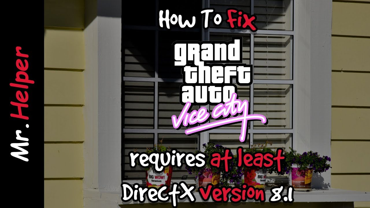How To Fix GTA Vice City requires at least DirectX version 8.1 Error