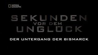 53 - Sekunden vor dem Unglück - Der Untergang der Bismarck