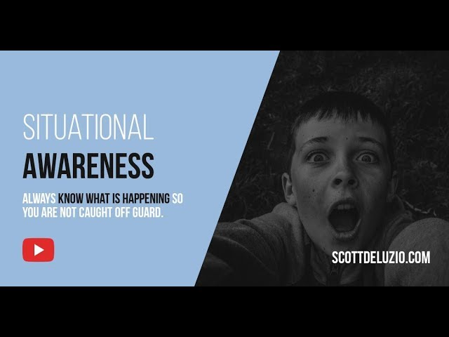 007 - Situational Awareness