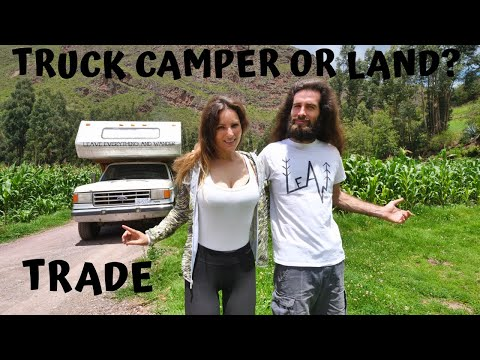 They Asked Us To TRADE Land In Ecuador For Our TRUCK CAMPER Lucky LeAw