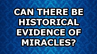 Can There Be Historical Evidence of Miracles?: Dillahunty v Giunta part 2