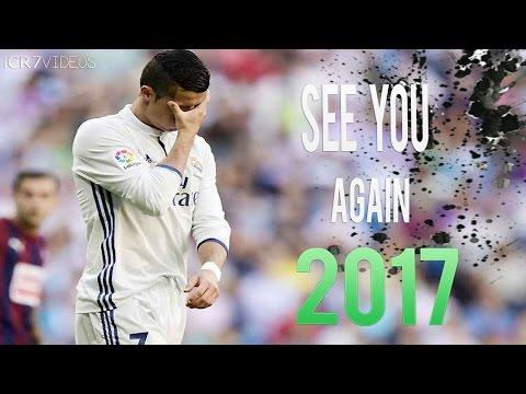 Cristiano Ronaldo - See you Again | Skills & Goals 2016/2017 | HD