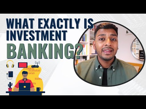 Investment Banking Explained (M&A, ECM, DCM, Leveraged Finance and Restructuring)