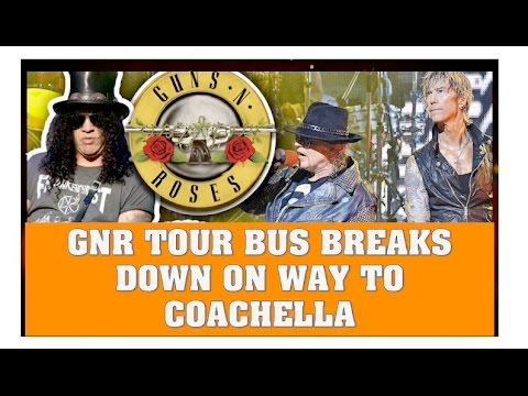 Guns N' Roses Tour Bus Breaks Down On Way to Coachella Festival