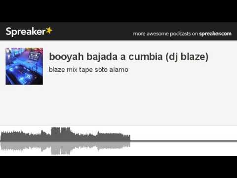 booyah bajada a cumbia (dj blaze) (hecho con Spreaker)