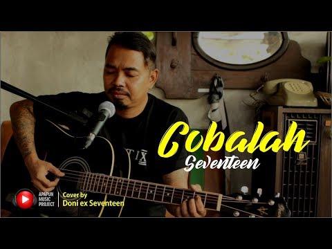 Cobalah - Seventeen By Doni Saputro