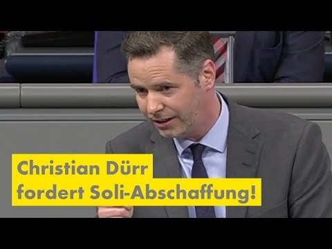 Christian Dürr fordert Soli-Abschaffung!
