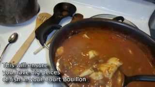 Fish Court Bouillon (the Real Coonass Way)