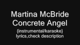 Martina McBride - Concrete Angel  {instrumental/karaoke}