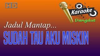Download Mp3 Sudah Tau Aku Miskin - Karaoke Dangdut Tanpa Vokal - Mantap Pokoknya..