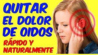 QUITAR EL DOLOR DE OIDOS RAPIDO Curar Infeccion en Oidos Otitis Naturalmente Remedios Caseros