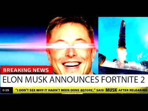 What Elon Musk Has To Do With Fortnite Elon Musk Announces Fortnite 2 Youtube