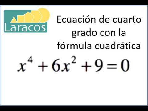 Como resolver una ecuacion de cuarto grado con la formula cuadratica ...