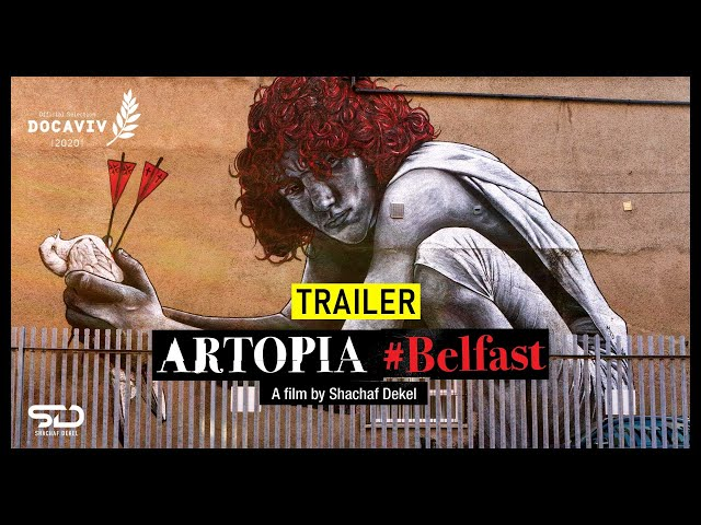 ARTOPIA #Belfast - A short documentary by Shachaf Dekel | TRAILER