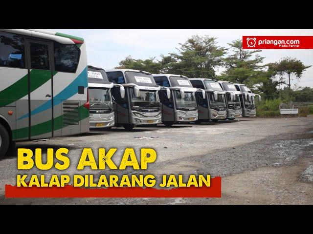 Bus AKAP Kalap Dilarang Jalan