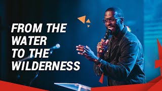 From the Water to the Wilderness // Robert Madu