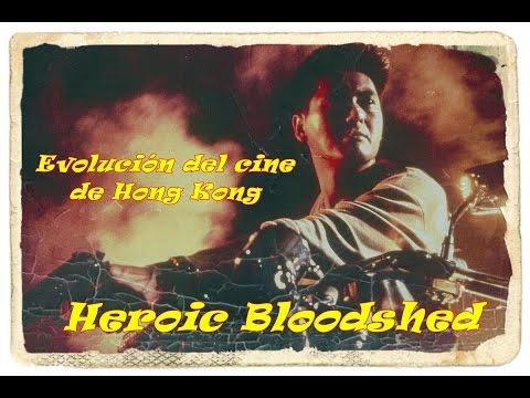 Evolución del cine de Hong Kong: (Cine Heroic Bloodshed)