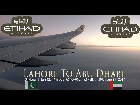 ✈FLIGHT REPORT✈ Etihad Airways, Lahore To Abu Dhabi, Airbus A340-600, A6-EHI, EY242