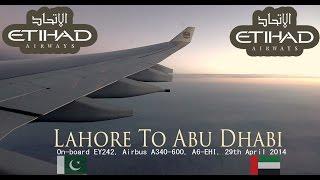 ✈FLIGHT REPORT✈ Etihad Airways, Lahore To Abu Dhabi, Airbus A340-600, A6-EHI, EY242