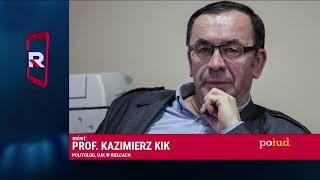 KAZIMIERZ  KIK (POLITOLOG) - TUSK REZYGNUJE Z UDZIAŁU W WYBORACH PREZYDENCKICH