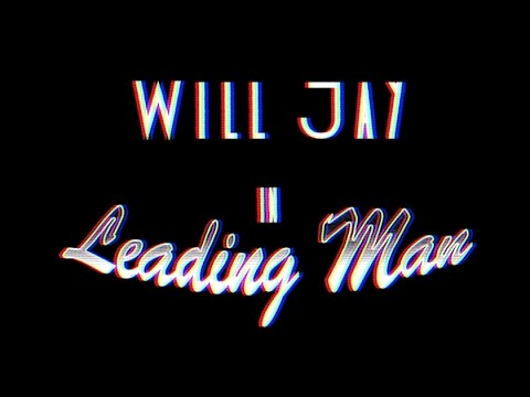 Will Jay - Leading Man (Official Video)