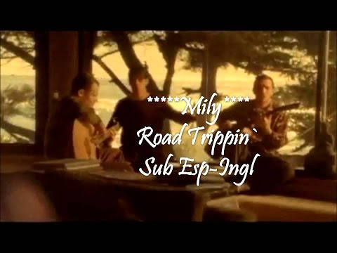 Red Hot Chili Peppers - Road Trippin' Subtitulado Español Ingles