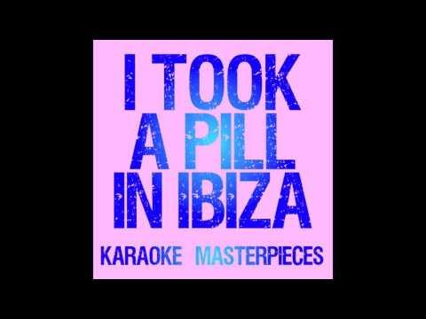 Karaoke Masterpieces - I Took a Pill In Ibiza mp3 ke stažení