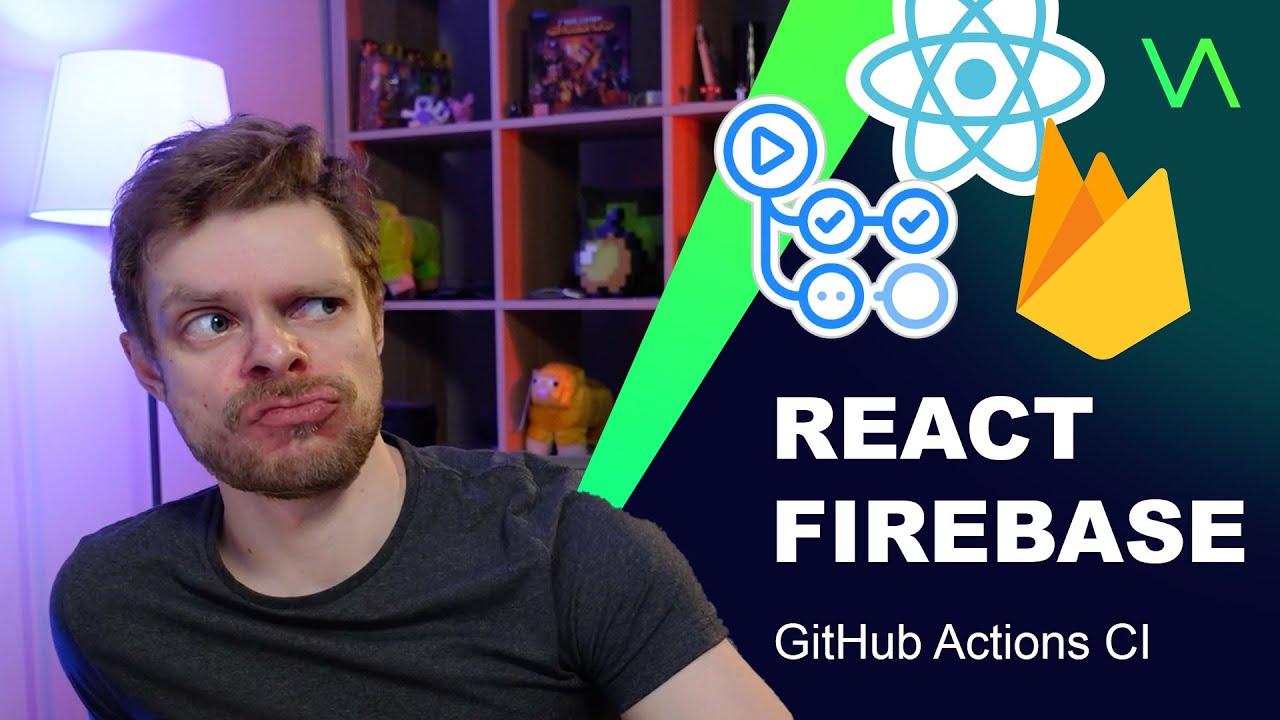 Deploy React Application To Firebase Using GitHub Actions