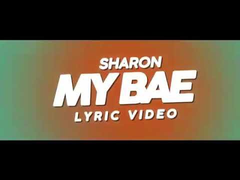 Sharon - My Bae (lyric Video)