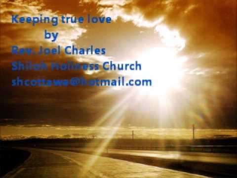 Rev. Joel Charles - Keeping true love