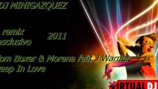 dj minigazquez remix de Tom Boxer & Morena feat J Warner - Deep In Love