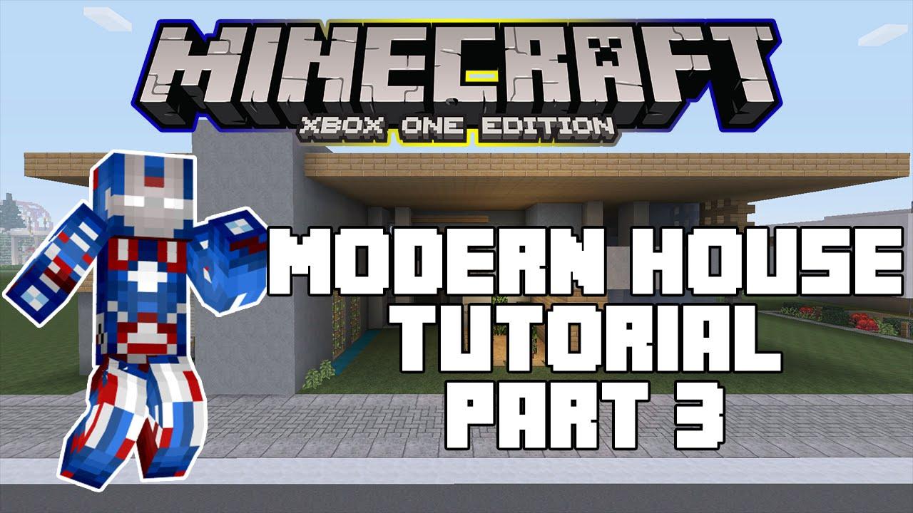 Minecraft Xbox One  Modern House Tutorial - Part 3  Xbox Ps Pc Pe