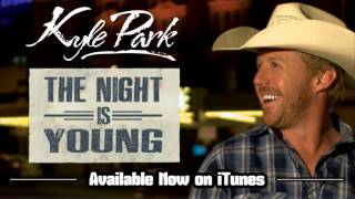 "Kyle Park - ""The Night Is Young"""