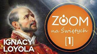 Ignacy Loyola | Paweł Sawiak SJ - [01] ZOOM na Świętych