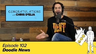 Congratulations Podcast w/ Chris D'Elia | EP102 - Doodie News