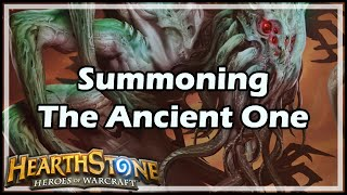[Hearthstone] Summoning The Ancient One