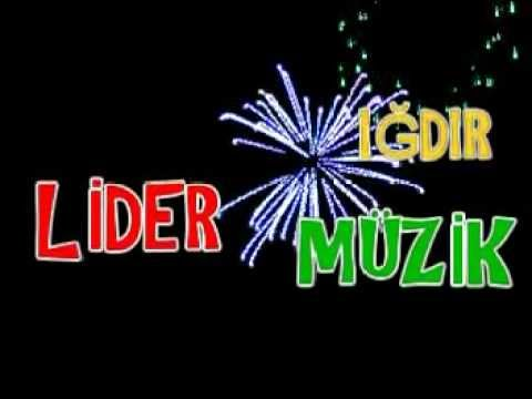 Lider Müzik IĞDIR 2013 TEKNO TULUM DİNLE