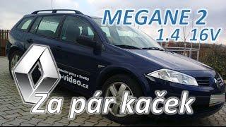 Renault Megane II 1.4 16V - Slušný auto za pár kaček /Rendl Megič/